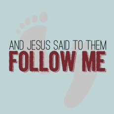 "Jesus Said, ""Follow me"""